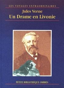 Un drame en Livonie - JulesVerne