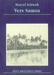Vers Samoa - MarcelSchwob