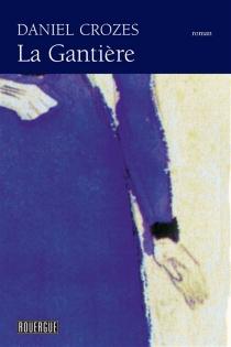La gantière - DanielCrozes
