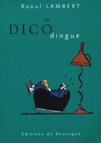 Le dicodingue - RaoulLambert