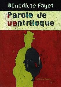 Parole de ventriloque - BénédicteFayet