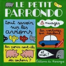Le petit Parrondo : oeuvres partiellement complètes et totalement inachevées - JoséParrondo