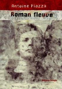 Roman fleuve - AntoinePiazza