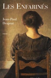 Les enfarinés - Jean-PaulDesprat