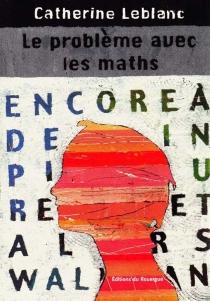Le problème avec les maths - CatherineLeblanc