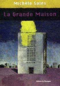 La grande maison - MichèleSales