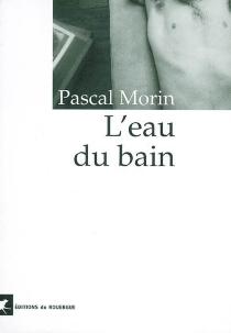 L'eau du bain - PascalMorin
