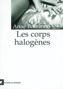Les corps halogènes - AnneBourlond
