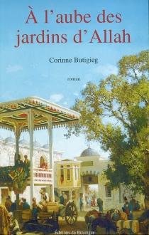 A l'aube des jardins d'Allah - CorinneButigieg