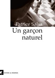 Un garçon naturel - PatriceSalsa