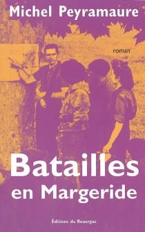 Batailles en Margeride - MichelPeyramaure