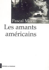Les amants américains - PascalMorin