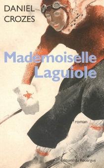 Mademoiselle Laguiole - DanielCrozes
