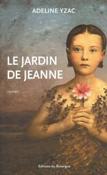 Le jardin de Jeanne - AdelineYzac