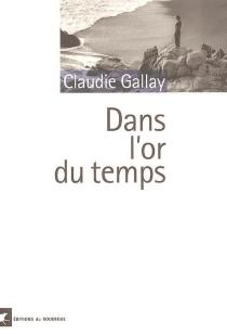 Dans l'or du temps - ClaudieGallay