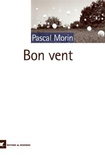 Bon vent - PascalMorin