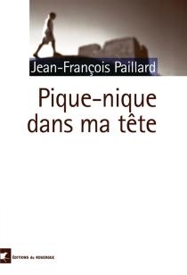 Pique-nique dans ma tête - Jean-FrançoisPaillard