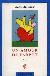 Un amour de Parpot - AlainMonnier