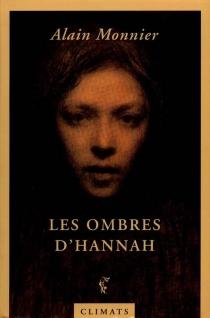 Les ombres d'Hannah - AlainMonnier