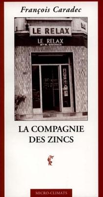 La compagnie des zincs - FrançoisCaradec