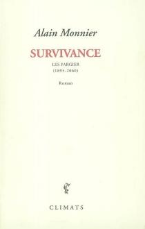 Survivance : les Fargier (1880-2080) - AlainMonnier