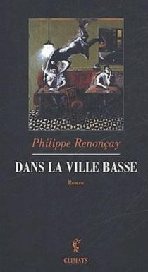 Dans la ville basse - PhilippeRenonçay