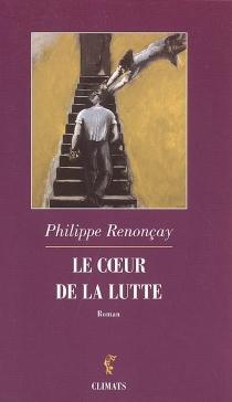 Le coeur de la lutte - PhilippeRenonçay