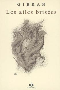 Les ailes brisées : enfants du prophète : oeuvre arabe - KhalilGibran