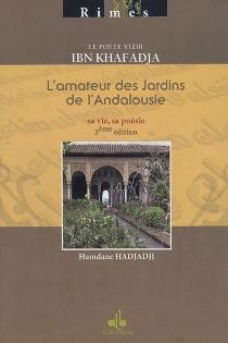 Ibn Khafadja, l'amateur des jardins de l'Andalousie : sa vie, sa poésie - HamdaneHadjadji