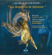 Les amphores de Salomon : les mille et une nuits - LydieLe Gal