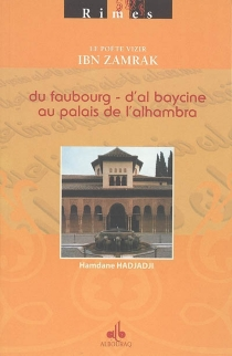 Le poète vizir Ibn Zamrak : du faubourg d'Al Baycine au palais de l'Alhambra - HamdaneHadjadji