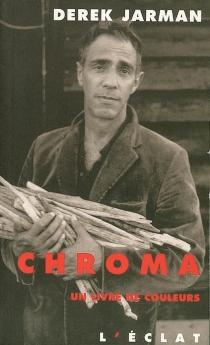 Chroma : un livre de couleurs - DerekJarman