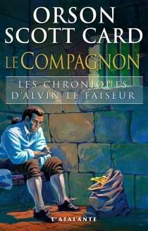 Chroniques d'Alvin le Faiseur - Orson ScottCard