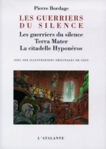 Les guerriers du silence| Terra mater| La citadelle Hyponéros - PierreBordage