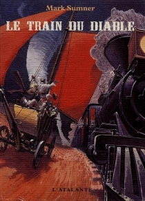 Le train du diable - Mark Sumner
