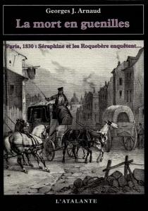 La mort en guenilles : 1830, Hyacinthe et Narcisse Roquebère enquêtent - Georges JeanArnaud