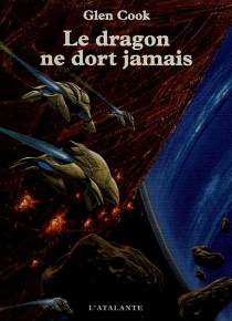 Le dragon ne dort jamais - Glen Cook