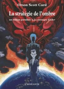 La stratégie de l'ombre - Orson ScottCard