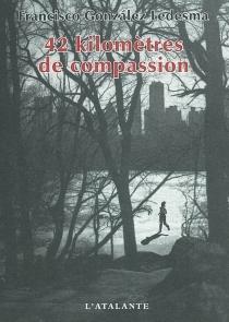 42 kilomètres de compassion - FranciscoGonzalez Ledesma