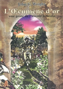 L'oecumène d'or : une geste de l'avenir lointain - John CharlesWright