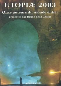 Utopiae 2003 : onze auteurs du monde entier -