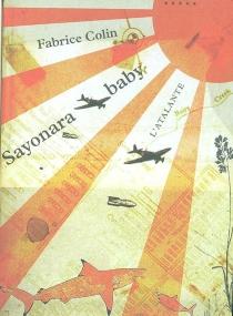 Sayonara baby : principes essentiels de l'abandon de vie - FabriceColin
