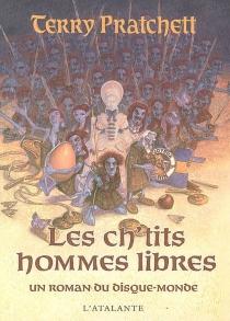 Les ch'tits hommes libres : un roman du disque-monde - TerryPratchett