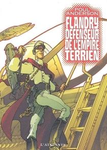 Flandry, défenseur de l'Empire terrien - PoulAnderson