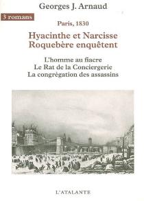Hyacinthe et Narcisse Roquebère enquêtent : Paris, 1830 | Volume 1 - Georges JeanArnaud
