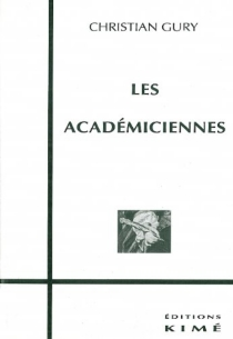 Les académiciennes - ChristianGury