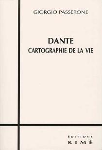 Dante : cartographie de la vie - GiorgioPasserone
