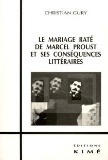 Le mariage raté de Marcel Proust et ses conséquences littéraires - ChristianGury