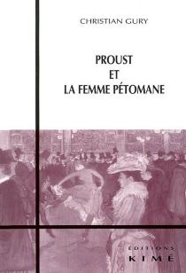 Proust et la femme pétomane - ChristianGury