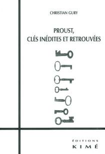 Proust, clés inédites et retrouvées - ChristianGury